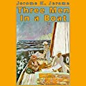 Three Men in a Boat: (To Say Nothing of the Dog) (       UNABRIDGED) by Jerome K. Jerome Narrated by Frederick Davidson