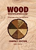 Wood Identification & Use: A Field Guide to More than 200 Species