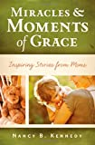 Image of Miracles & Moments of Grace: Inspiring Stories from Moms