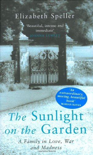 the-sunlight-on-the-garden-a-family-in-love-war-and-madness-by-elizabeth-speller-2006-04-01