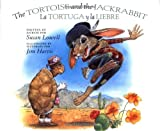 The Tortoise and the Jackrabbit / La tortuga y la Liebre (English, Multilingual and Spanish Edition)