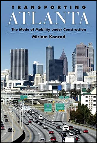 Transporting Atlanta: The Mode of Mobility Under Construction (SUNY series in Urban Public Policy)