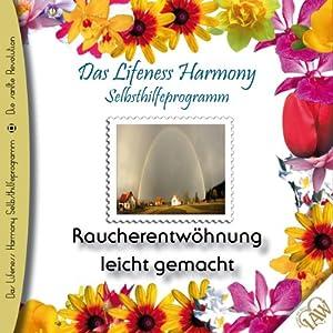 Raucherentwöhnung leicht gemacht (Lifeness Harmony) Hörbuch