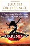 The Ecstasy of Surrender: 12 Surprisi...