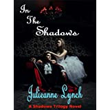 In The Shadowsby Julieanne Lynch