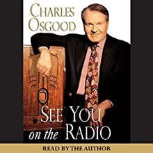 See You on the Radio Audiobook by Charles Osgood Narrated by Charles Osgood