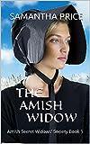 The Amish Widow (Amish Romance Mystery) (Amish Secret Widows Society Book 1)