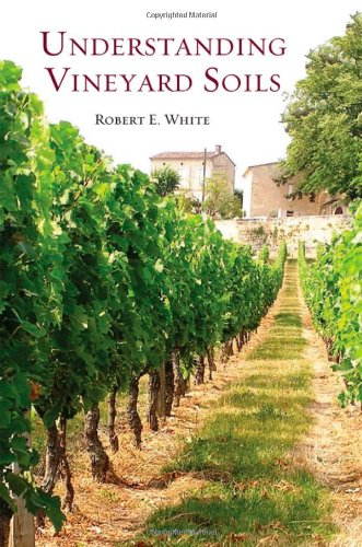 Understanding Vineyard Soils by Robert White