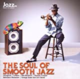 echange, troc Various Artists - Soul of Smooth Jazz