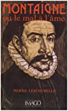 img - for Montaigne, ou, Le mal a l'ame (French Edition) book / textbook / text book