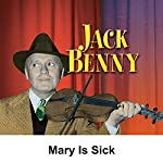 Jack Benny: Mary Is Sick | Jack Benny