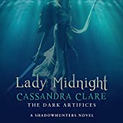 Lady Midnight: A Shadowhunter Novel: The Dark Artifices, Book 1 | Cassandra Clare