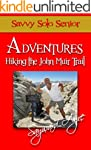 Savvy Solo Senior Adventures Hiking t...