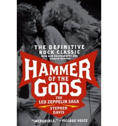 By Stephen Davis Hammer Of The Gods: The Led Zeppelin Saga (Reprint)