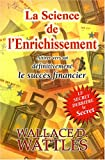 La Science de l'Enrichissement : Attirer vers soi d�finitivement le succ�s financier