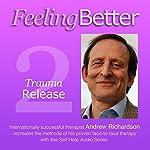 Neutralising Bad Memories with Trauma Release | Andrew Richardson