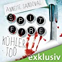 Spitfire: Kühler Tod Hörbuch von Annette Sandoval Gesprochen von: Sabina Godec