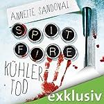 Spitfire: Kühler Tod | Annette Sandoval