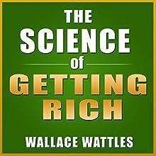 The Science of Getting Rich | Livre audio Auteur(s) : Wallace Wattles Narrateur(s) : Kevin Theis