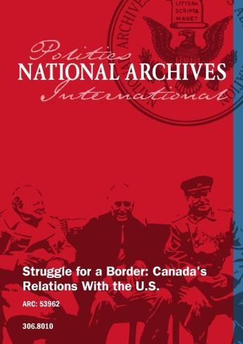 Struggle for a Border: Canada's Relations With the U.S. (Canada Foreign Policy compare prices)