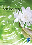 Self Soothing: Coping with Everyday & Extraordinary Stress Gerrilyn Smith