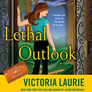 Lethal Outlook: Psychic Eye Mysteries, Book 10 | [Victoria Laurie]