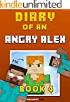Diary of an Angry Alex: Book 4 [An Un...
