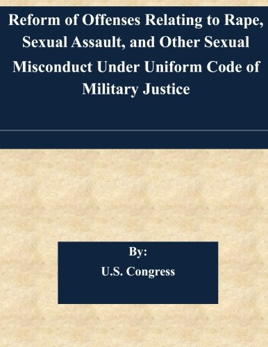 Reform of Offenses Relating to Rape, Sexual Assault, and Other Sexual  Misconduct Under Uniform Code of Military Justice PDF