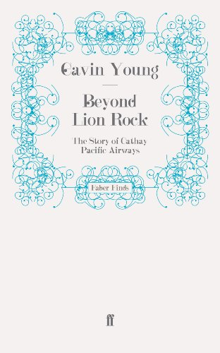 beyond-lion-rock-the-story-of-cathay-pacific-airways-english-edition