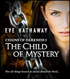 The Child of Mystery : Chains of Darkness 1