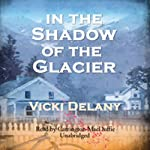 In the Shadow of the Glacier | Vicki Delany