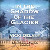 In the Shadow of the Glacier | Vicki Delany