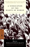 A Vindication of the Rights of Woman: with Strictures on Political and Moral Subjects (Modern Library Classics)