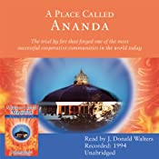 A Place Called Ananda: One of the Most Successful Cooperative Communities in the World | [Swami Kriyananda]