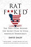Image of Ratf**ked: The True Story Behind the Secret Plan to Steal America's Democracy
