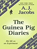 The Guinea Pig Diaries: My Life as an Experiment (Thorndike Core) (1410420817) by Jacobs, A. J.