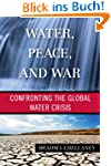 Water, Peace, and War: Confronting th...
