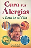 img - for Cura tus alergias y goza de tu vida/ Cure the Happiness and Enjoy Your Life (Spanish Edition) book / textbook / text book
