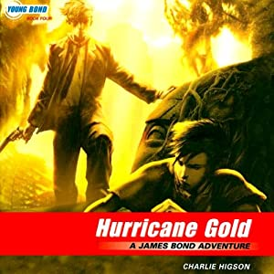 Hurricane Gold: Young Bond, Book 4 | [Charlie Higson]