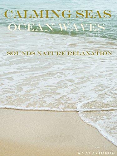 Calming Seas Ocean Waves Sounds Nature Relaxation