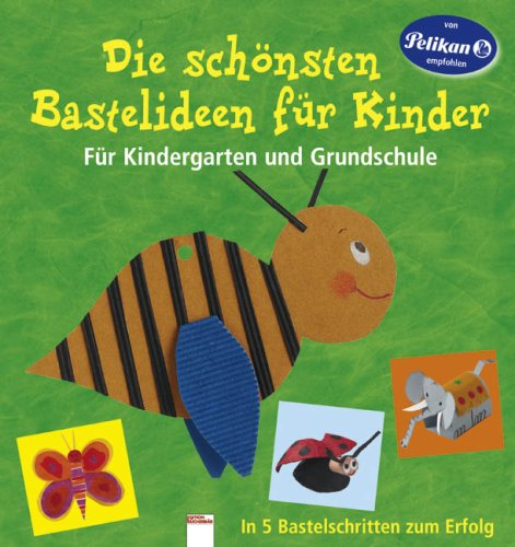 anna llim s die sch nsten bastelideen f r kinder preisvergleich kinder jugendbuch g nstig. Black Bedroom Furniture Sets. Home Design Ideas