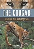 The Cougar: Beautiful, Wild and Dangerous