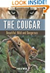 Cougar, The: Beautiful, Wild and Dang...