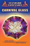 Standard Companion to Carnival Glass (Standard Companion to Carnival Glass: Identification & Values)
