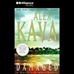 Damaged: A Maggie O'Dell Novel #8 (       ABRIDGED) by Alex Kava Narrated by Tanya Eby