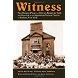 Witness: Two Hundred Years of African-American Faith and Practice at the Abyssinian Baptist Church of Harlem,...