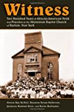 img - for Witness: Two Hundred Years of African-American Faith and Practice at the Abyssinian Baptist Church of Harlem, New York book / textbook / text book
