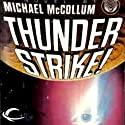 Thunder Strike! (       UNABRIDGED) by Michael McCollum Narrated by Keith O'Brien