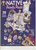 img - for Native Friendly Plastic (No. 3091) book / textbook / text book