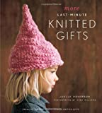Joelle Hoverson More Last-Minute Knitted Gifts
